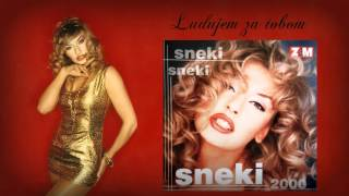 Sneki - Ludujem za tobom - (Audio 1999)