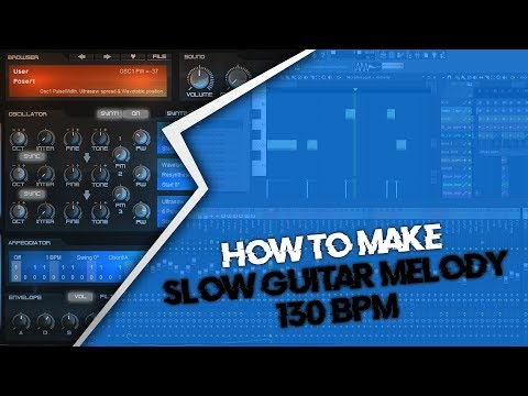 [FR] HOW TO MAKE GUITAR MELODY 130 BPM | FL STUDIO 20