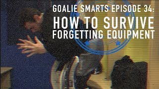 How to Handle Forgetting Equipment - Goalie Smarts Ep. 34