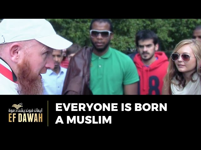 Everyone is Born a Muslim