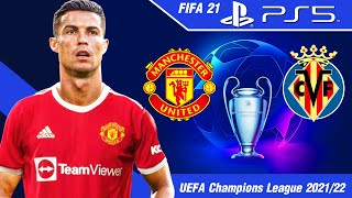 FIFA 21  [PS5]  แมนยู VS บียาร์เรอัล | UEFA Champions League 2021/22 !!