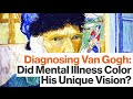 Van Gogh's Mental Illness:  Was Epilepsy Responsible for His Madness & Genius?