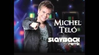 Michel Teló - Ai Se Eu Te Pego (Slayback Remix) (HQ)