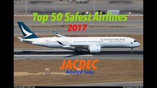 Top 10 Airlines - Top 50 Safest Airlines In The World 2017 (JACDEC)
