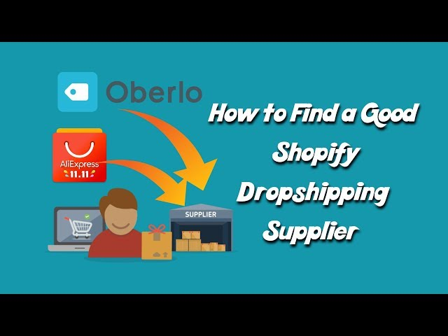 How to Find a Good Shopify Dropshipping Supplier   Find Dropshipping suppliers on AliExpress
