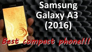 samsung galaxy a3 2016 review   best compact phone