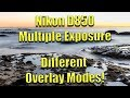 📷 Nikon D850 👌 Multiple Exposure - Overlay Modes Explained 🤗