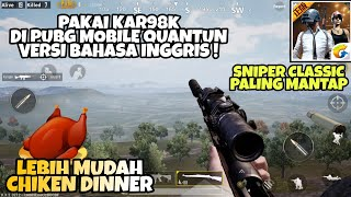 Cara Jadi Pro Sniper Kar98 di PUBG Mobile Quantum ! CHICKEN DINNER #TipsPemula