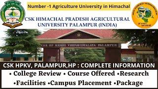 Chaudhary Sarwan Kumar Himachal Pradesh Krishi Vishvavidyalaya CSK HPKV:-College Review & Placement