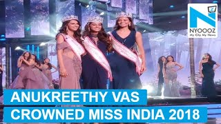 Tamil Nadu girl Anukreethy Vas crowned Miss India 2018