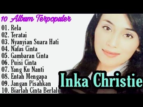 Inka Christie Full Album   Rela   Teratai   Gambaran Cinta   Amy Search   Lagu Malaysia   Lagu Lawas