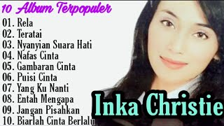 Inka Christie Full Album | Rela | Teratai | Gambaran Cinta | Amy Search | Lagu Pop 2000an Indonesia