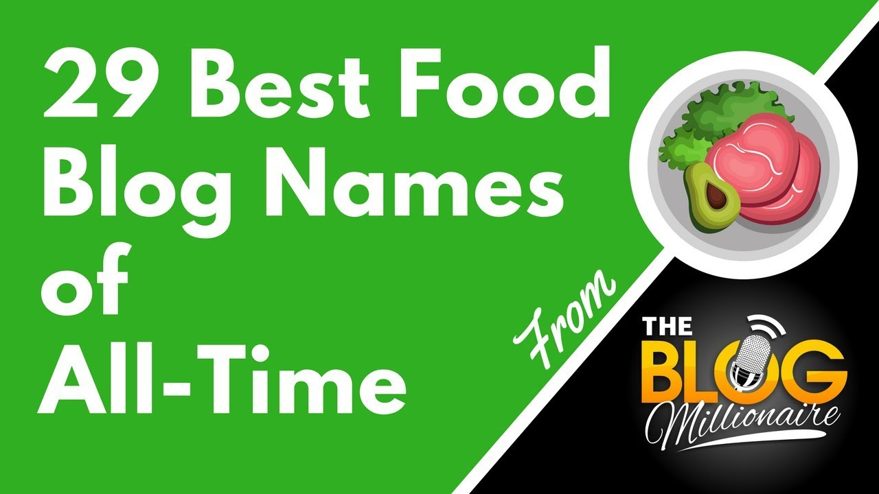29 Best Food Blog Names of All-Time - These Food Blog Names Are Clever,  Cool, and Creative