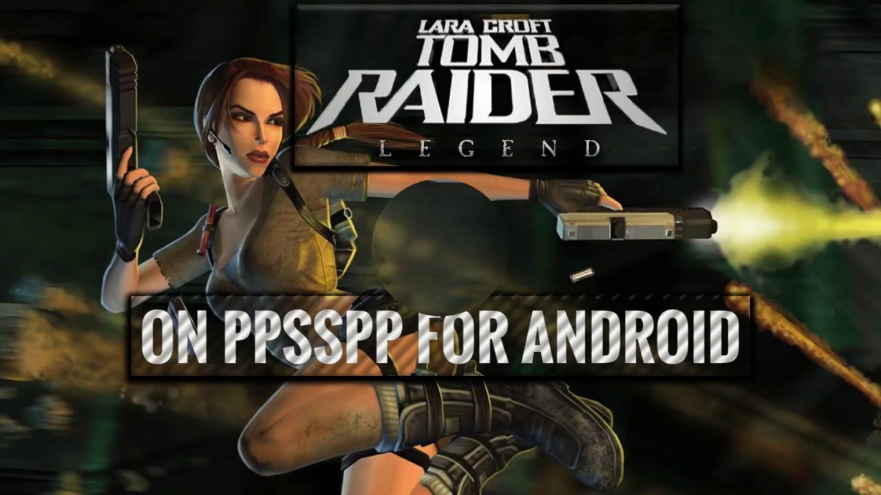 G5 Rn5 Mia1 Tomb Raider Legends Gameplay And Settings On Ppsspp
