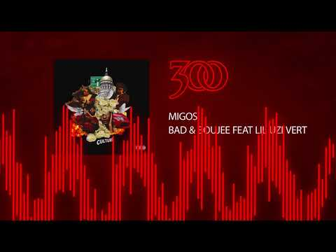 Migos  Bad & Boujee ft Lil Uzi Vert  300 Ent  Audio