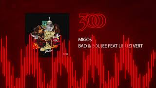 Migos - Bad & Boujee (ft. Lil Uzi Vert) | 300 Ent (Official Audio)