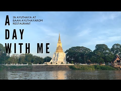 A day with me - Ayuthaya, Thailand