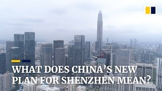 China to make Shenzhen into a model city with bolder reforms