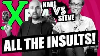 Karl vs Steve - All The Insults