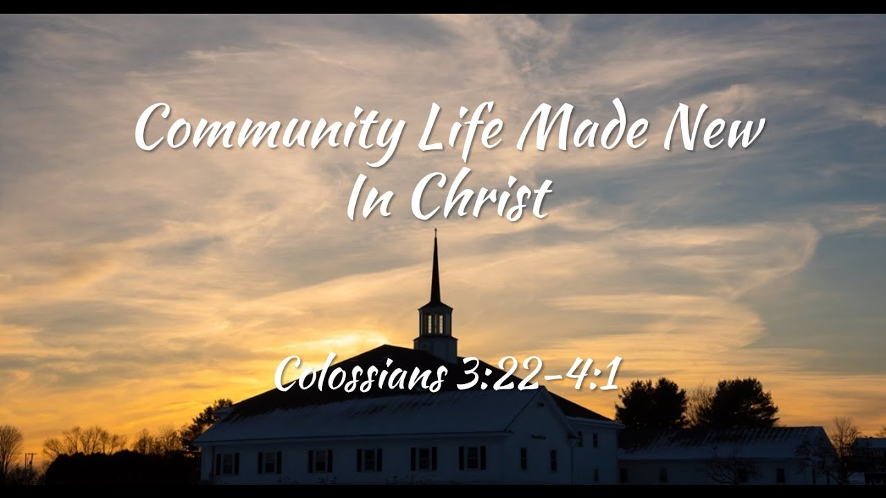 Community Life Made New In Christ