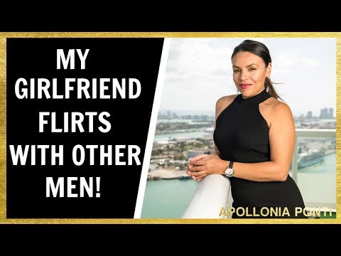 My Girlfriend Flirts With Other Guys!