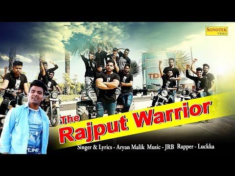 Latest Haryanvi Song 2018 || The Rajput Warrior || Aryan Malik,Lukka,JRB,Sam Mafia