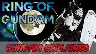 Gundam Explained - Ring of Gundam