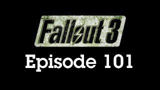 Fallout 3 Episode 101 - I Lied