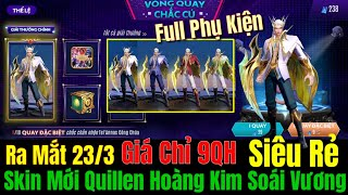 Trang Phục Mới Quillen Hoàng Kim Soái Vương Ra Mắt 23/3 Giá Chỉ 9QH -Full Phụ Kiện Vương Miện,Đa Sắc
