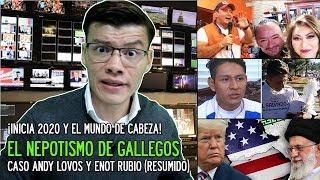 ARRANCA 2020: EL NEPOTISMO DE GALLEGOS/ MIS COMENTARIOS DEL CASO ANDY LOVOS  - SOY JOSE YOUTUBER