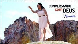Maurizélia - Conversando com Deus (Clipe Oficial)