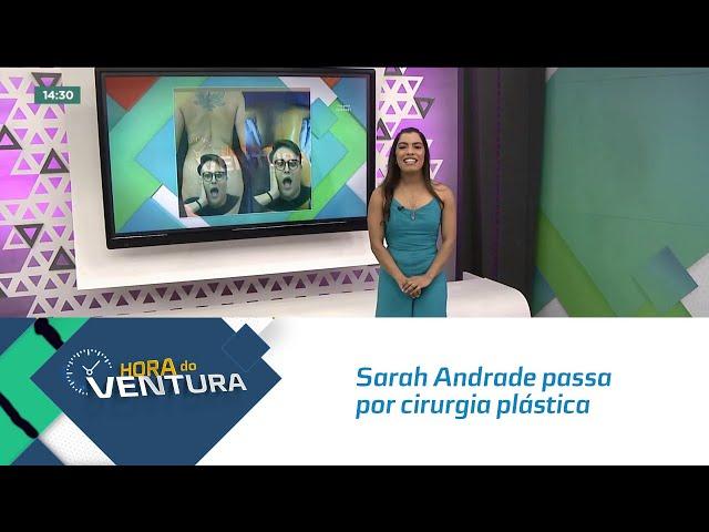 Sarah Andrade passa por cirurgia plástica no fim de semana e compartilha resultados