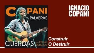 Ignacio Copani - Construir O Destruir