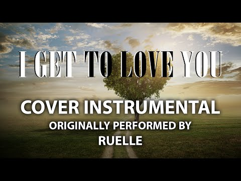 I Get To Love You (Cover Instrumental) [In the Style of Ruelle]