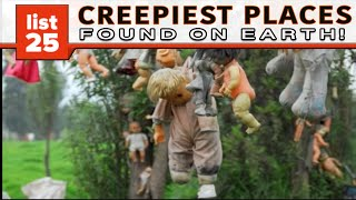 25 CREEPIEST Places On Earth (only for the brave!)