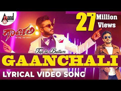 Top To Bottom GAANCHALI | Lyrical  Video Song 2017 | Chandan Shetty | Sneha Hegde