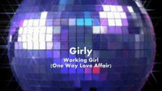 Girly - Working Girl (One Way Love Affair) - Special Hi-NRG Dance ReMix 2011