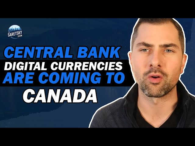 Central Bank Digital Currencies Are Coming To Canada