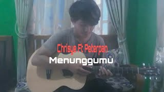 Chrisye Feat. Peterpan - Menunggumu (Fingerstyle Guitar Cover)