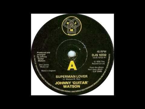 Johnny Guitar Watson  Superman Lover 1976