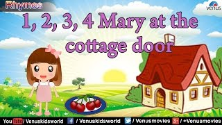 1,2,3,4 Mary At The Cottage Door ~ Popular Nursery Rhymes For Kids