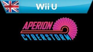 Aperion Cyberstorm - Nintendo eShop Trailer (Wii U)
