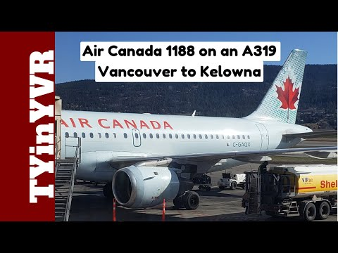 Trip Report Air Canada 1188 Vancouver To Kelowna A319 (YVR To YLW)