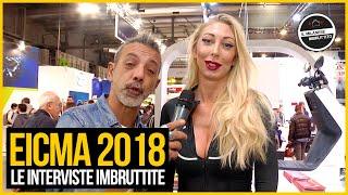 Le Interviste Imbruttite - EICMA 2018
