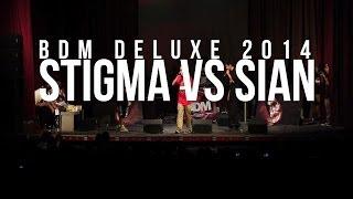 BDM Deluxe 2014 / 8vos de Final / Stigma vs Sian