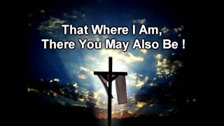 That Where I Am May You Also Be (Rich Mullins) - original