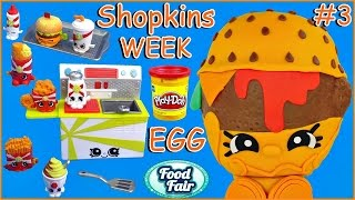 ~☀*★~ SHOPKINS WEEK ~★*☀~ Cheesey B PLAY DOH SURPRISE EGG + SHOPKINS Food Fair Fast Food Collection