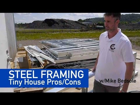 The Pros/Cons of STEEL framing of your TINY HOUSE build