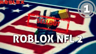 [ROBLOX] Roblox NFL 2 - Part 1: Sellout