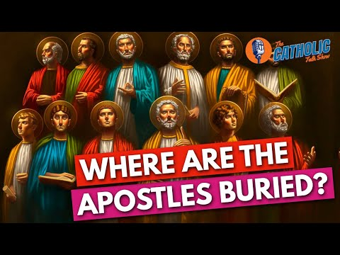 Where Are The Bones Of All Of The Apostles? | The Catholic Talk Show